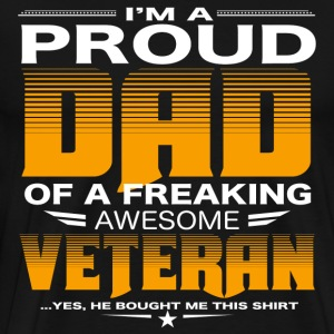 Dad of a freaking awesome veteran - Men's Premium T-Shirt