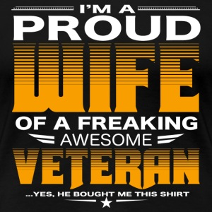 Freaking awesome veteran - I'm a proud wife - Women's Premium T-Shirt