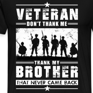 Thank my brother - Vietnam Veteran - Men's Premium T-Shirt
