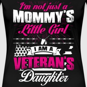 Veteran's daughter - I'm not just a mommy's girl - Women's Premium T-Shirt