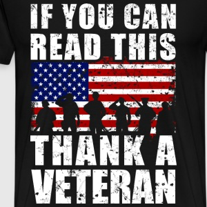 Veteran - If you can read this, thank a veteran - Men's Premium T-Shirt