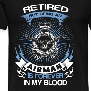 Airman - Retired but forever in my blood - Men's Premium T-Shirt