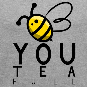 Bee You Tea Full - Women's Roll Cuff T-Shirt