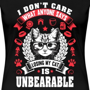 Cats lover - Losing my cat is unbearable - Women's Premium T-Shirt