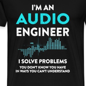 Audio Engineer - I solve problems you don't know - Men's Premium T-Shirt