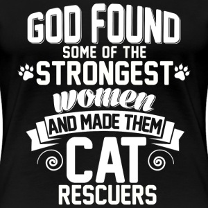 Cat rescue - God found the strongest women - Women's Premium T-Shirt