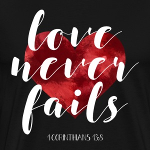 Love Never Fails {1 Corinthians 13:8} T-Shirts - Men's Premium T-Shirt