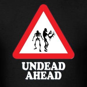 Undead Ahead Sign - Men's T-Shirt