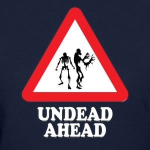 Undead Ahead Sign - Women's T-Shirt