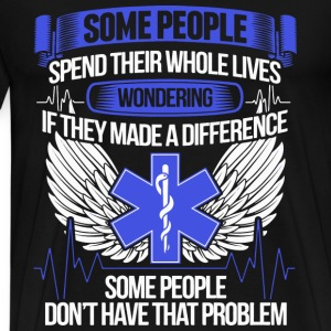 Nurse - Some people don't have that problem - Men's Premium T-Shirt