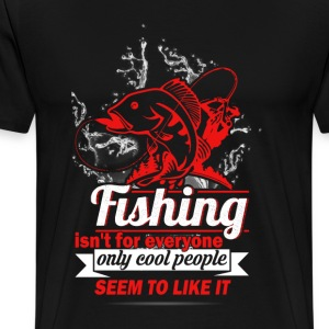 Fishing - Only cool people seem to like it - Men's Premium T-Shirt