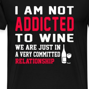 Wine - We are just in a committed relationship - Men's Premium T-Shirt