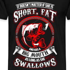Fishing - It doesn't matter if she is short Fish - Men's Premium T-Shirt