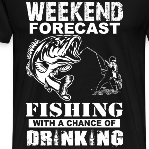 Fishing - Weekend with a chance of drinking - Men's Premium T-Shirt
