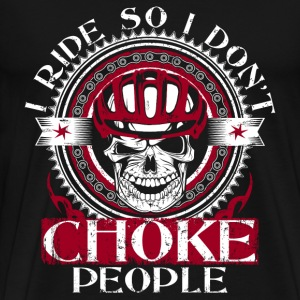 Biker - I ride so I don't choke people - Men's Premium T-Shirt