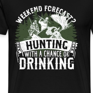 Hunting - Weekend forecast, a chance of drinking - Men's Premium T-Shirt