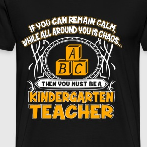Kindergarten teacher - Calm while around is chaos - Men's Premium T-Shirt