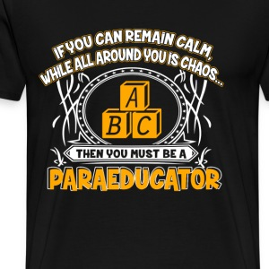 Paraeducator - Calm while all around you is chaos - Men's Premium T-Shirt
