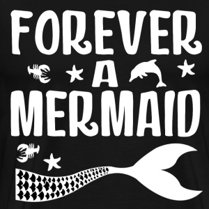 FOREVER MERMAID23.png T-Shirts - Men's Premium T-Shirt