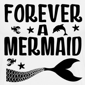 FOREVER MERMAID1.png T-Shirts - Men's Premium T-Shirt