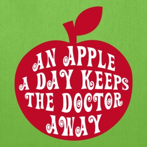 AN APPLE A DAY KEEPS THE DOCTOR AWAY - Tote Bag