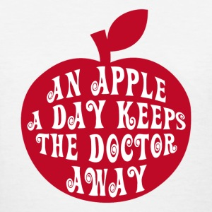 AN APPLE A DAY KEEPS THE DOCTOR AWAY - Women's T-Shirt