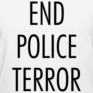 End police terror T-Shirts - Women's T-Shirt
