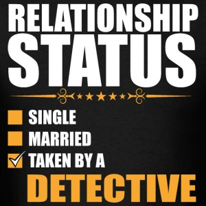 Relationship Status Single Married Taken By A Dete - Men's T-Shirt