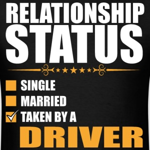 Relationship Status Single Married Taken By A Driv - Men's T-Shirt