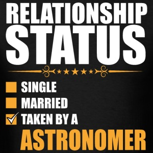 Relationship Status Single Married Taken By A Astr - Men's T-Shirt