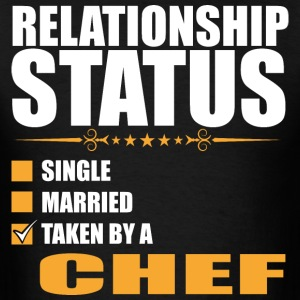Relationship Status Single Married Taken By A Chef - Men's T-Shirt