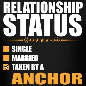 Relationship Status Single Married Taken By A Anch - Men's T-Shirt