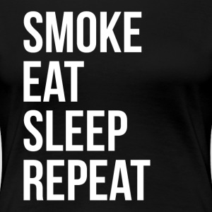 SMOKE EAT SLEEP REPEAT T-Shirts - Women's Premium T-Shirt