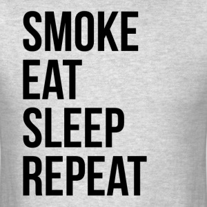 SMOKE EAT SLEEP REPEAT T-Shirts - Men's T-Shirt