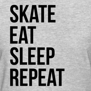 SKATE EAT SLEEP REPEAT T-Shirts - Women's T-Shirt