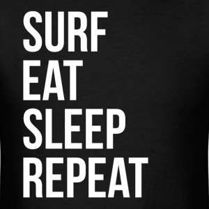 SURF EAT SLEEP REPEAT T-Shirts - Men's T-Shirt