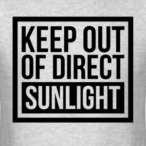 KEEP OUT OF DIRECT SUNLIGHT T-Shirts - Men's T-Shirt