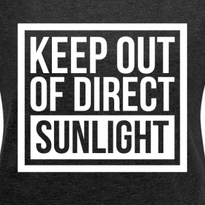 KEEP OUT OF DIRECT SUNLIGHT T-Shirts - Women´s Rolled Sleeve Boxy T-Shirt