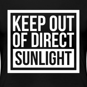 KEEP OUT OF DIRECT SUNLIGHT T-Shirts - Women's Premium T-Shirt