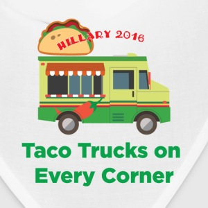 Taco Trucks on Every Corner - Hillary 2016 Caps - Bandana