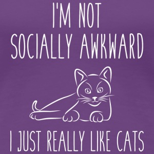 I'm Not Socially Awkward - Women's Premium T-Shirt