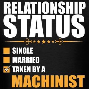 Relationship Status Single Married Machinist - Men's T-Shirt