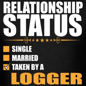Relationship Status Single Married Logger - Men's T-Shirt