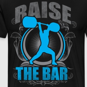 Raise The Bar - Crossfit and Weightlifting T-Shirts - Men's Premium T-Shirt