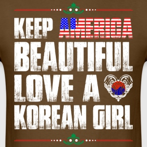 Keep America Beautiful Love A Korean Girl T-Shirts - Men's T-Shirt