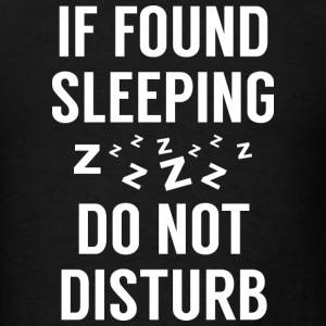 If Found Sleeping - Men's T-Shirt