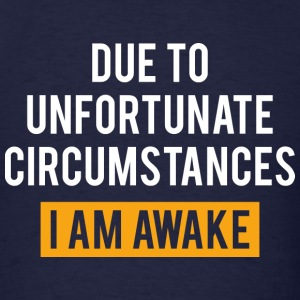 I Am Awake - Men's T-Shirt