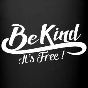Be kind It's free Mugs & Drinkware - Full Color Mug