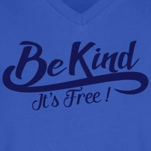 Be kind It's free T-Shirts - Men's V-Neck T-Shirt by Canvas