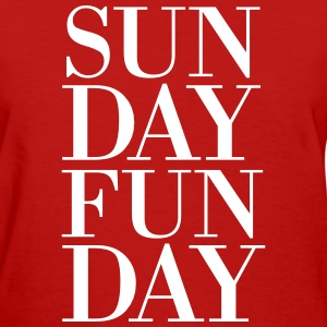 Sunday funday T-Shirts - Women's T-Shirt